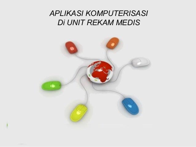 Persentasi aplikasi komputerisasi di unit rekam medis