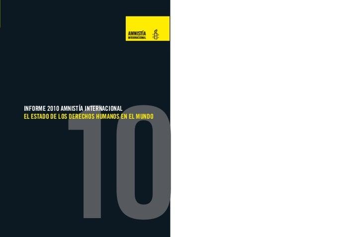 10INFORME 2010 AMNISTÍA INTERNACIONALEL ESTADO DE LOS DERECHOS HUMANOS EN EL MUNDO