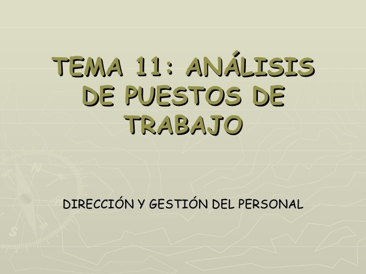 TEMA 11: ANÁLISIS  DE PUESTOS DE     TRABAJODIRECCIÓN Y GESTIÓN DEL PERSONAL