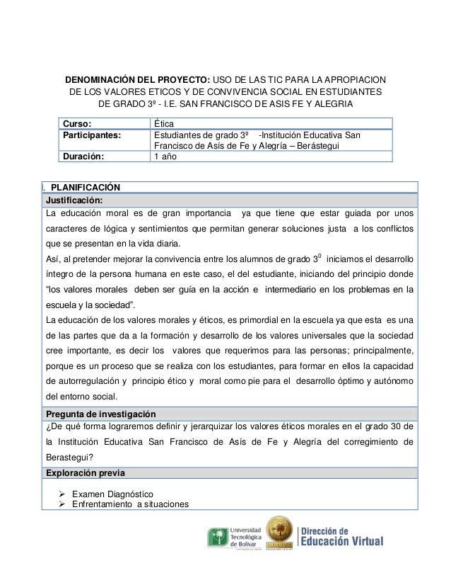 DENOMINACIÓN DEL PROYECTO: USO DE LAS TIC PARA LA APROPIACION DE LOS VALORES ETICOS Y DE CONVIVENCIA SOCIAL EN ESTUDIANTES...