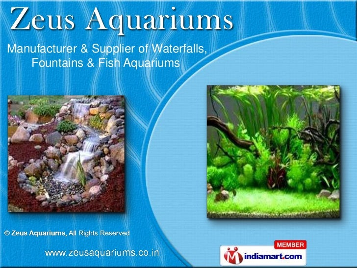 Manufacturer & Supplier of Waterfalls,   Fountains & Fish Aquariums