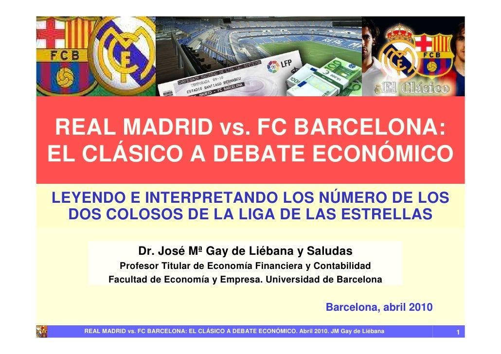 REAL MADRID vs. FC BARCELONA: EL CLÁSICO A DEBATE ECONÓMICO LEYENDO E INTERPRETANDO LOS NÚMERO DE LOS   DOS COLOSOS DE LA ...