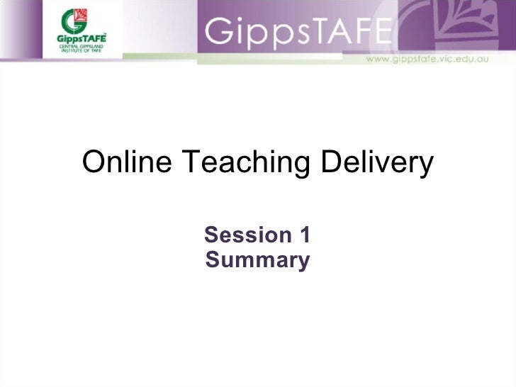 Online Teaching Delivery Session 1 Summary