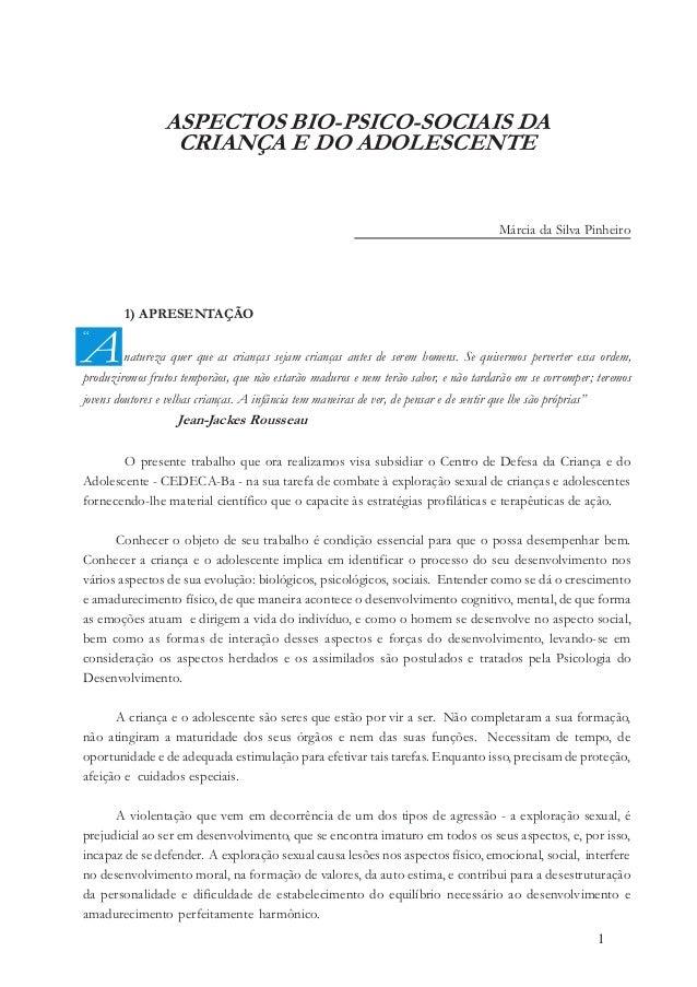 """1 ASPECTOS BIO-PSICO-SOCIAIS DA CRIANÇA E DO ADOLESCENTE Márcia da Silva Pinheiro 1) APRESENTAÇÃO """" Anatureza quer que as ..."""