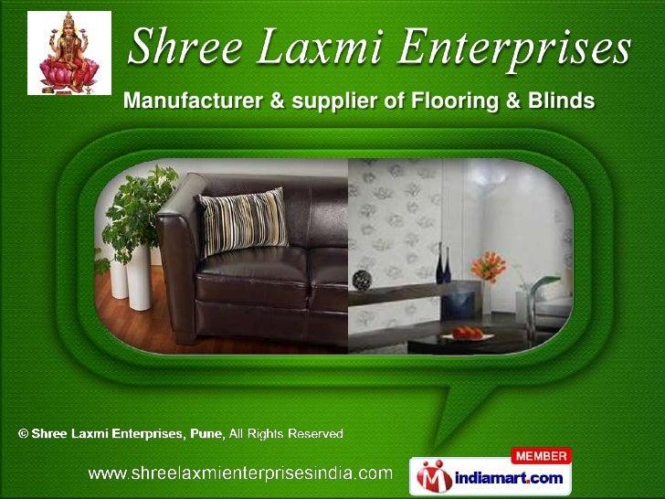 Manufacturer & supplier of Flooring & Blinds