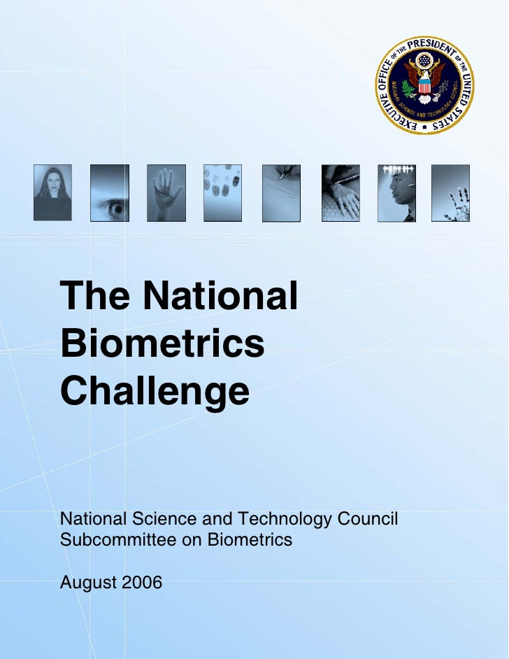 The National Biometrics Challenge   National Science and Technology Council Subcommittee on Biometrics  August 2006  Page ...