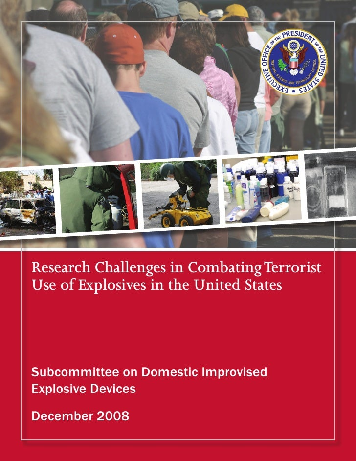 Research Challenges in Combating Terrorist Use of Explosives in the United States     Subcommittee on Domestic Improvised ...