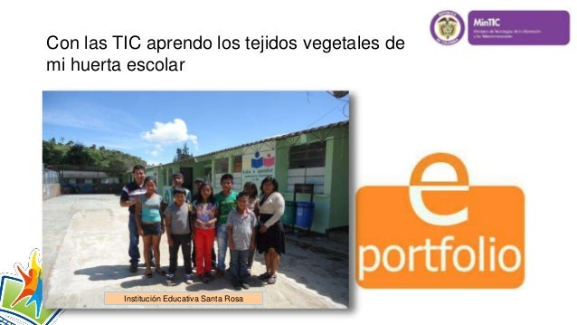 Con las TIC aprendo los tejidos vegetales de mi huerta escolar Institución Educativa Santa Rosa