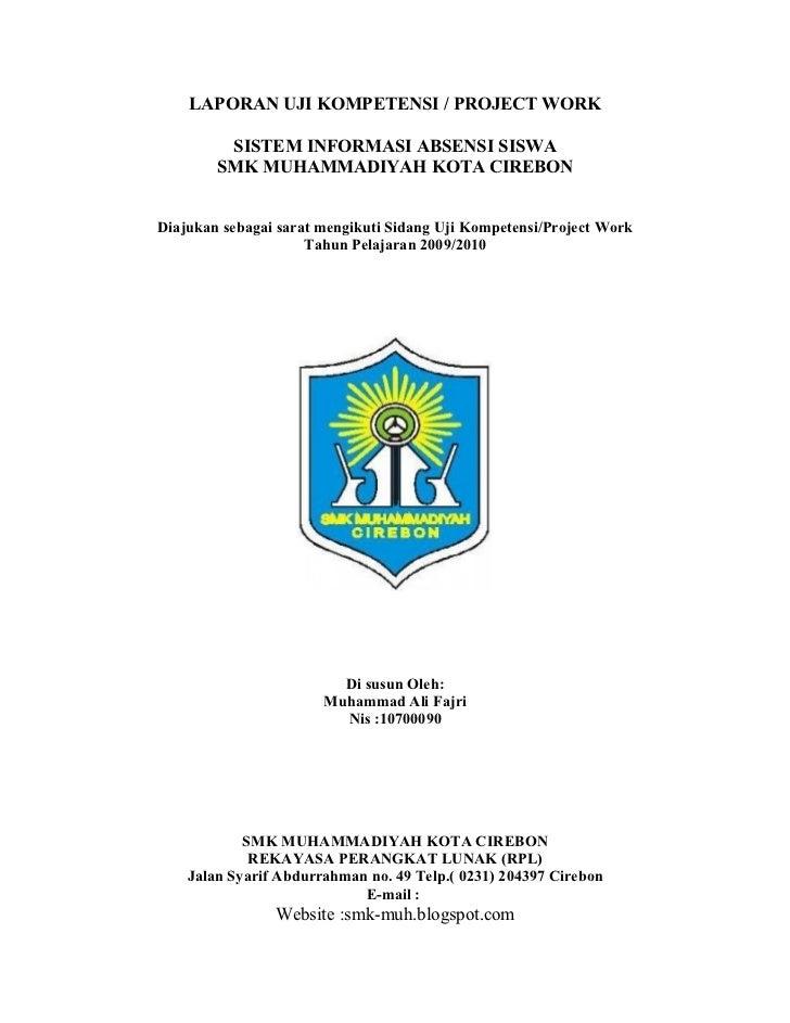 LAPORAN UJI KOMPETENSI / PROJECT WORK         SISTEM INFORMASI ABSENSI SISWA        SMK MUHAMMADIYAH KOTA CIREBONDiajukan ...