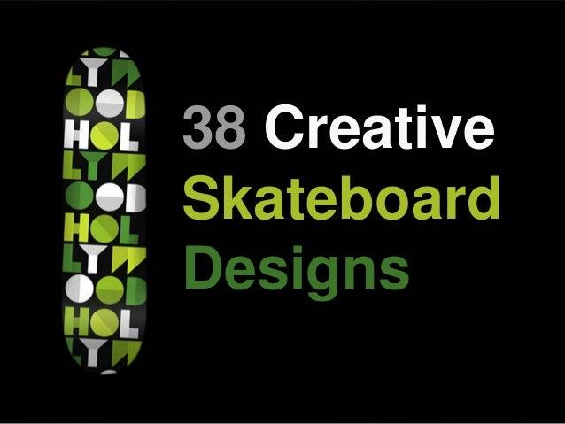 38 Creative Skateboard Designs
