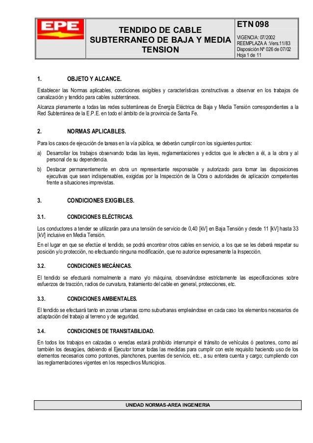 TENDIDO DE CABLE SUBTERRANEO DE BAJA Y MEDIA TENSION ETN 098 VIGENCIA: 07/2002 REEMPLAZA A :Vers.11/83 Disposición Nº 026 ...