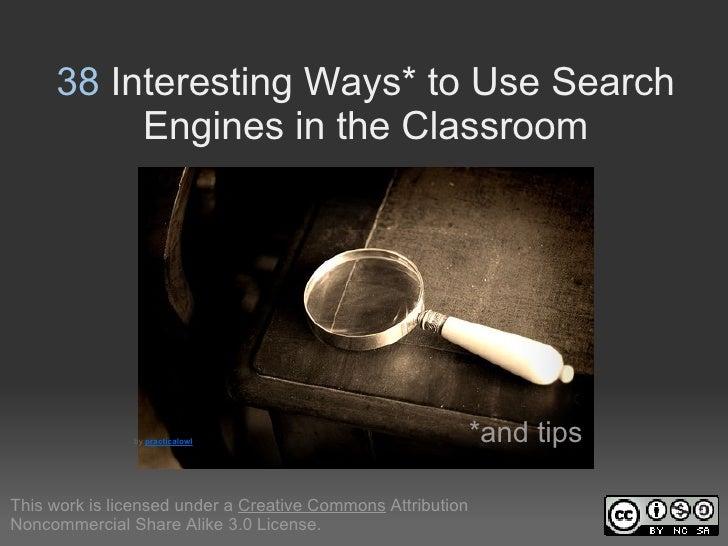 38InterestingWays*toUseSearch          EnginesintheClassroom               bypracticalowl                       ...