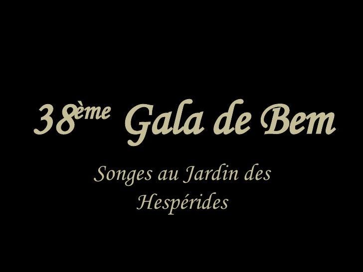 38 ème  Gala de Bem Songes au Jardin des Hespérides