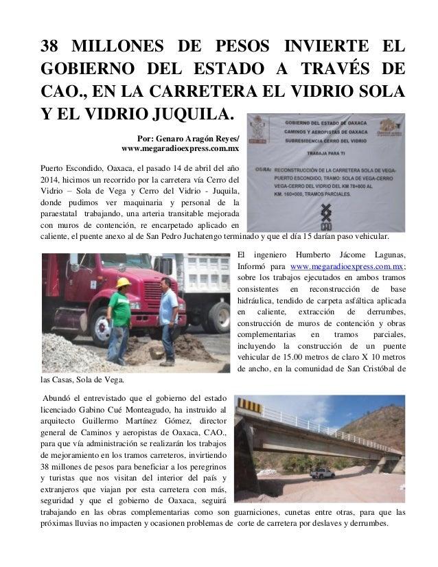 38 MILLONES DE PESOS INVIERTE EL GOBIERNO DEL ESTADO A TRAVÉS DE CAO., EN LA CARRETERA EL VIDRIO SOLA Y EL VIDRIO JUQUILA....