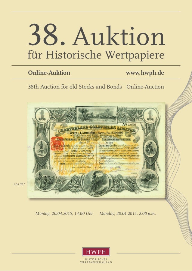Monday, 20.04.2015, 2.00 p.m.Montag, 20.04.2015, 14.00 Uhr Los 927 38. Auktion für Historische Wertpapiere Online-Auktion ...