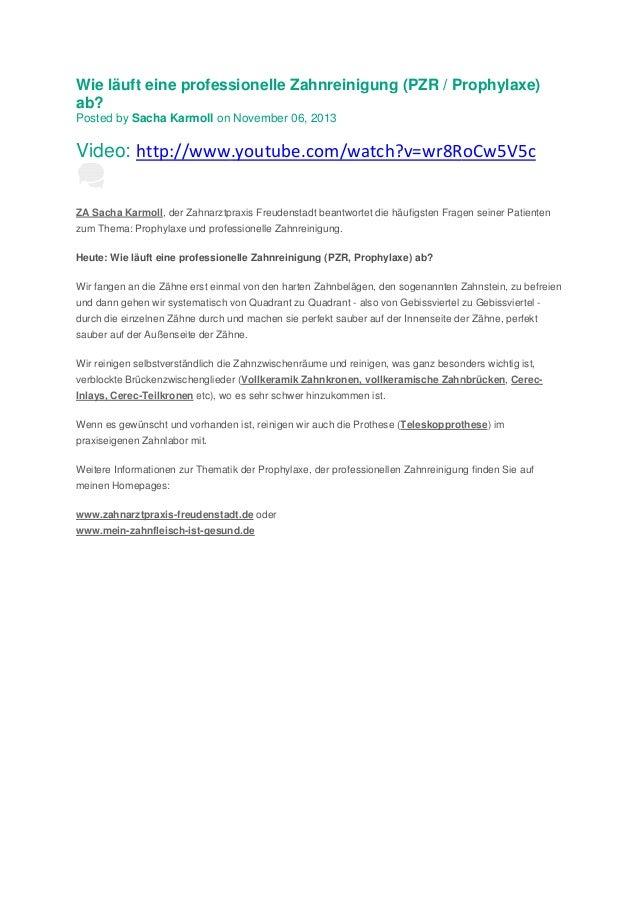 Wie läuft eine professionelle Zahnreinigung (PZR / Prophylaxe) ab? Posted by Sacha Karmoll on November 06, 2013  Video: ht...