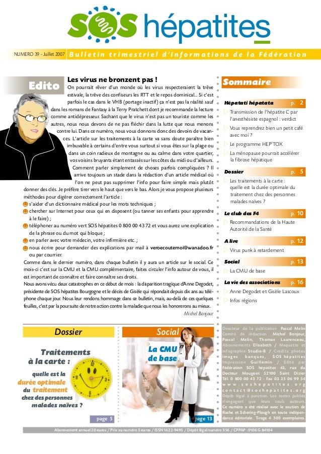 Bulletin trimestriel d'informations de la Fédération  NUMERO 39 - Juillet 2007  Edito  Les virus ne bronzent pas !  On pou...