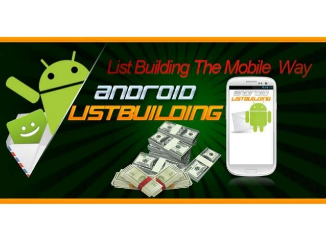 Android List BuildingRevolutionary Method Builds Your         List Super Fast