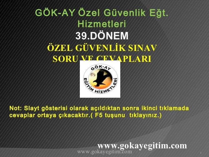 GÖK-AY Özel Güvenlik Eğt.               Hizmetleri                      39.DÖNEM            ÖZEL GÜVENLİK SINAV           ...