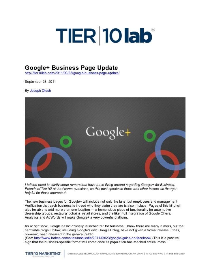 Google+ Business Page Updatehttp://tier10lab.com/2011/09/23/google-business-page-update/September 23, 2011By Joseph Olesh...