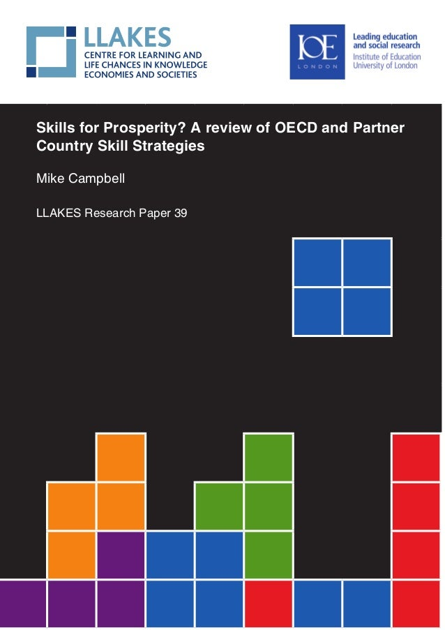 Skills for Prosperity? A review of OECD and PartnerCountry Skill StrategiesMike CampbellLLAKES Research Paper 39