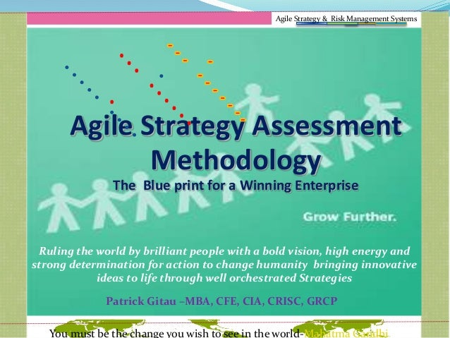 Agile Strategy & Risk Management Systems  Agile Strategy Assessment Methodology The Blue print for a Winning Enterprise  R...