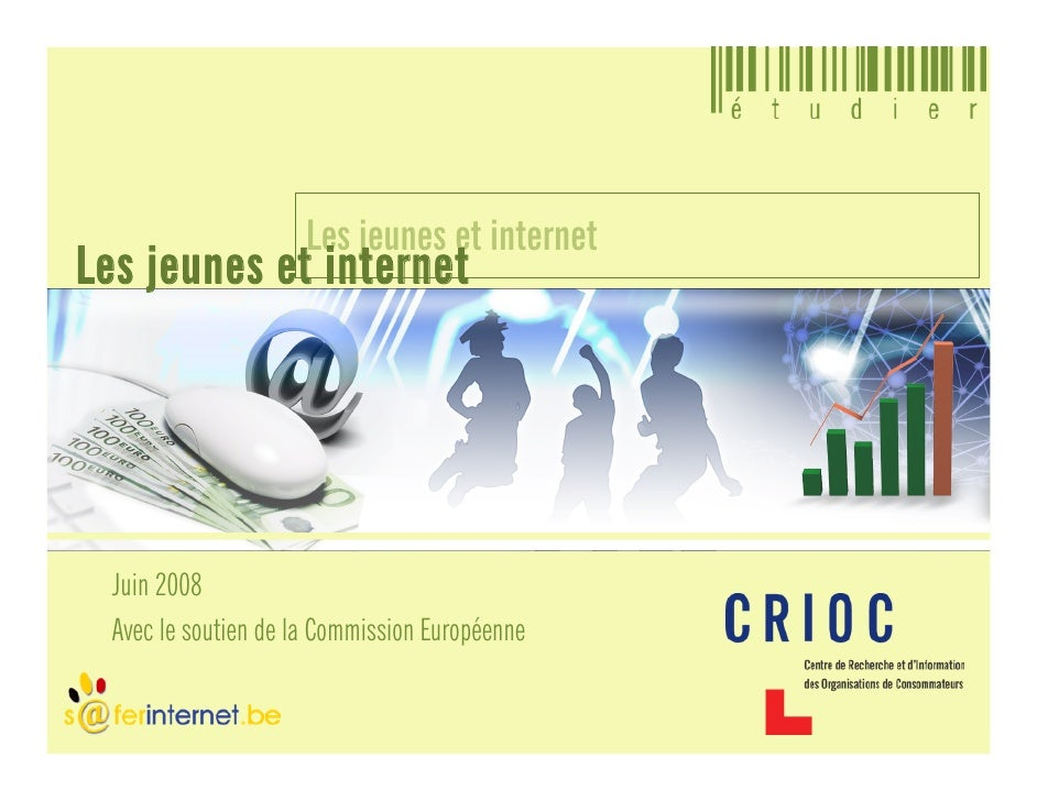 Les jeunes et internet Les jeunes et internet       Juin 2008   Avec le soutien de la Commission Européenne