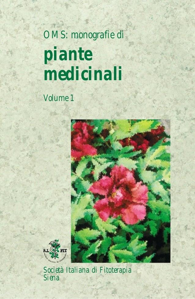 OMS: monografie di piante medicinali • Volume 1  Sono secoli che le piante vengono usate per scopi medicinali e ancora ogg...