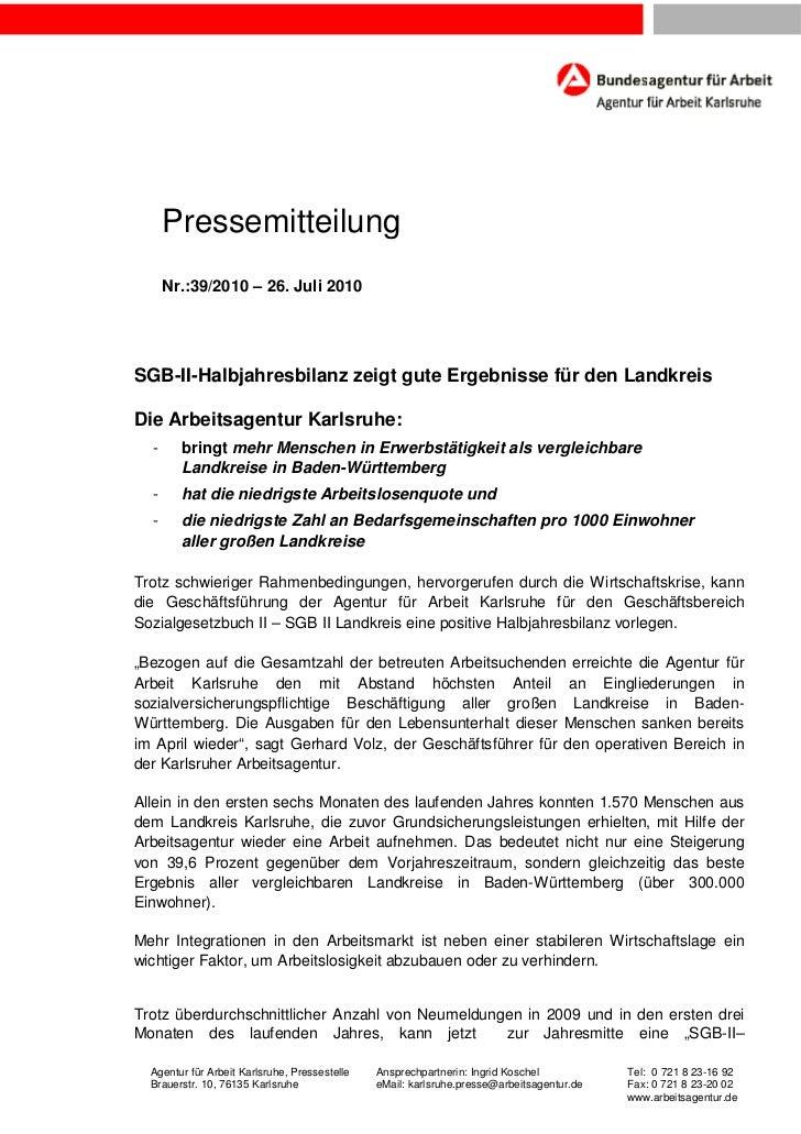 Pressemitteilung      Nr.:39/2010 – 26. Juli 2010SGB-II-Halbjahresbilanz zeigt gute Ergebnisse für den LandkreisDie Arbeit...