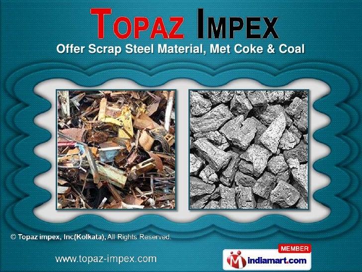 Offer Scrap Steel Material, Met Coke & Coal