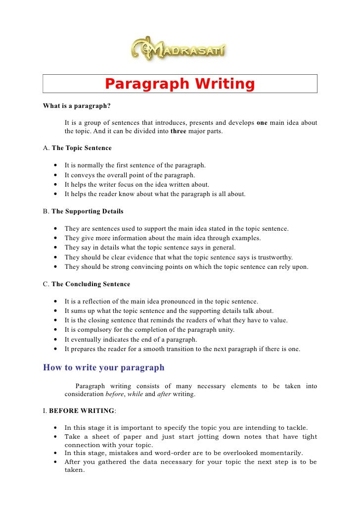 Paragraph Writing What is a paragraph?         It is a group of sentences that introduces, presents and develops one main ...
