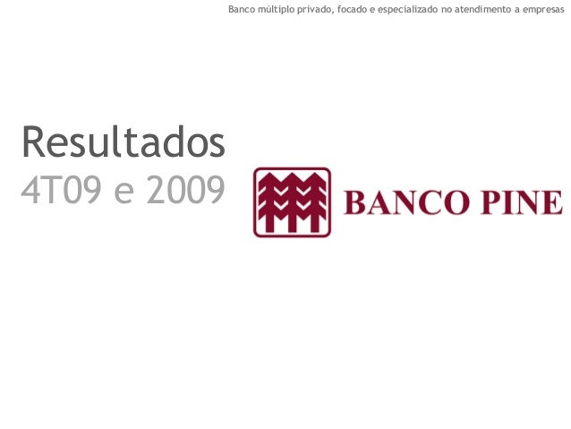 Banco múltiplo privado, focado e especializado no atendimento a empresas  Resultados  4T09 e 2009