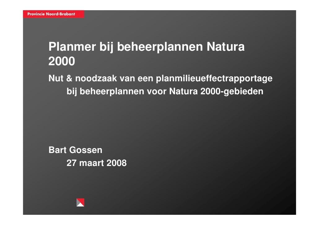 Planmer bij beheerplannen Natura2000Nut & noodzaak van een planmilieueffectrapportage    bij beheerplannen voor Natura 200...
