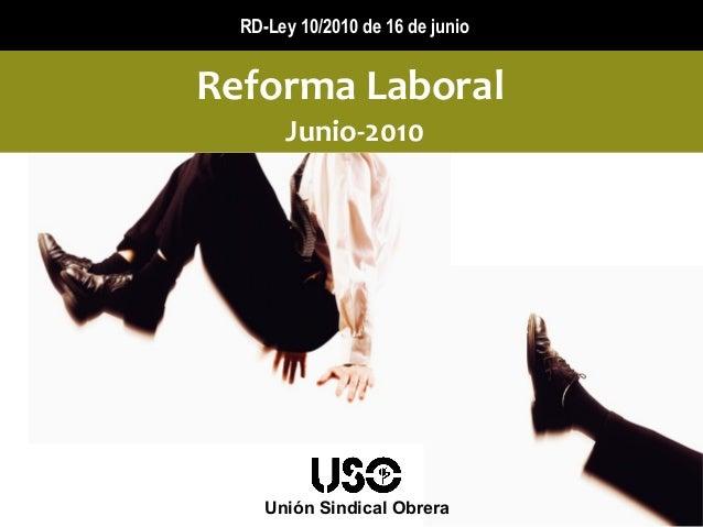 Unión Sindical Obrera Reforma Laboral Junio-2010 RD-Ley 10/2010 de 16 de junio