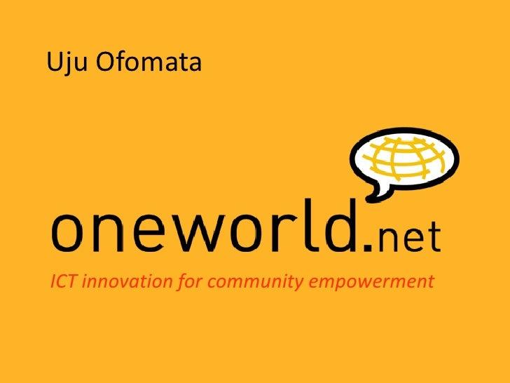 Uju Ofomata     ICT innovation for community empowerment