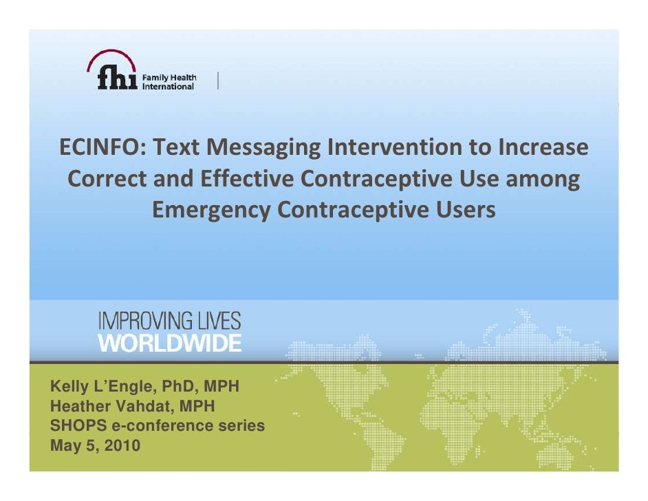 ECINFO: Text Messaging Intervention to Increase   Correct and Effective Contraceptive Use among           Emergency Contra...
