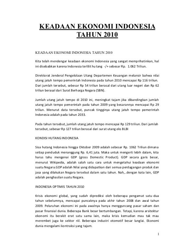 1 KEADAAN EKONOMI INDONESIA TAHUN 2010 KEADAAN EKONOMI INDONESIA TAHUN 2010 Kita telah mendengar keadaan ekonomi Indonesia...