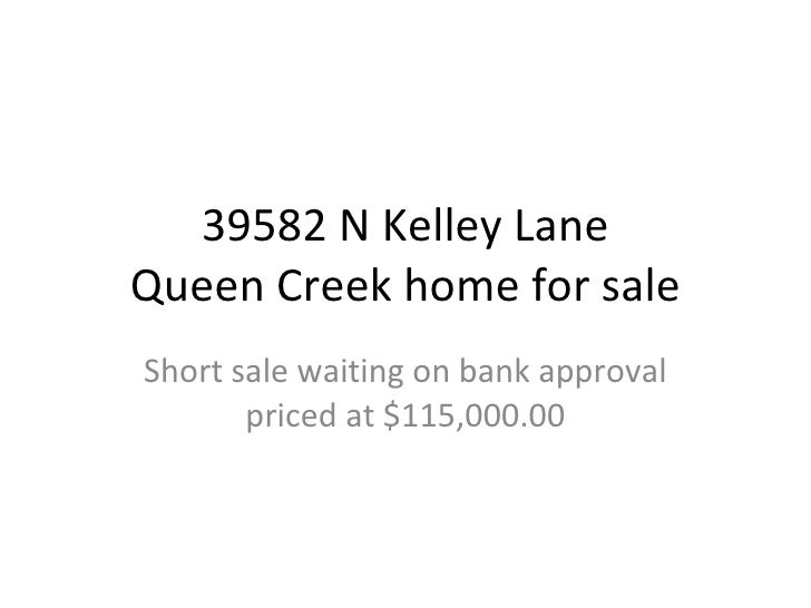 39582 N Kelley Lane Queen Creek home for sale Short sale waiting on bank approval priced at $115,000.00