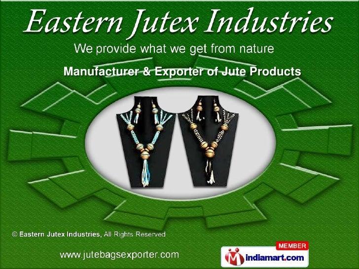Eastern Jutex Industries, West Bengal india