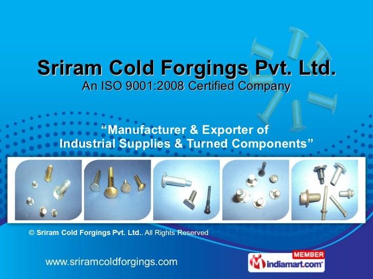 Sriram Cold Forgings Pvt. Ltd. Chennai India