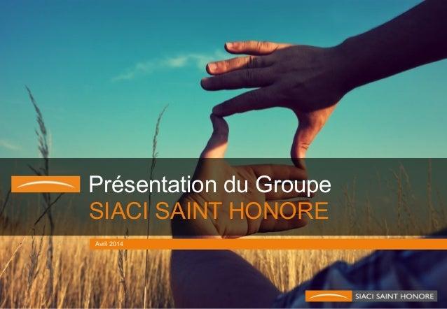 Présentation du Groupe SIACI SAINT HONORE Avril 2014