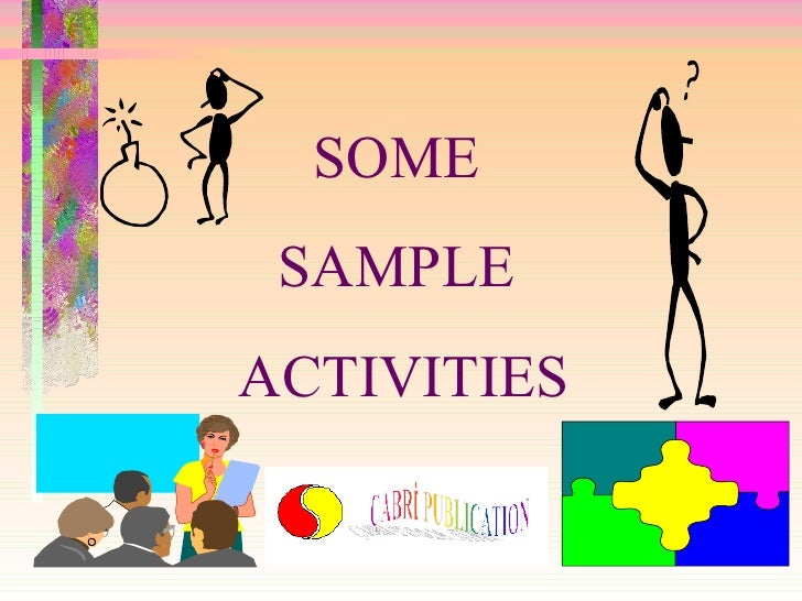 SOME  SAMPLE  ACTIVITIES