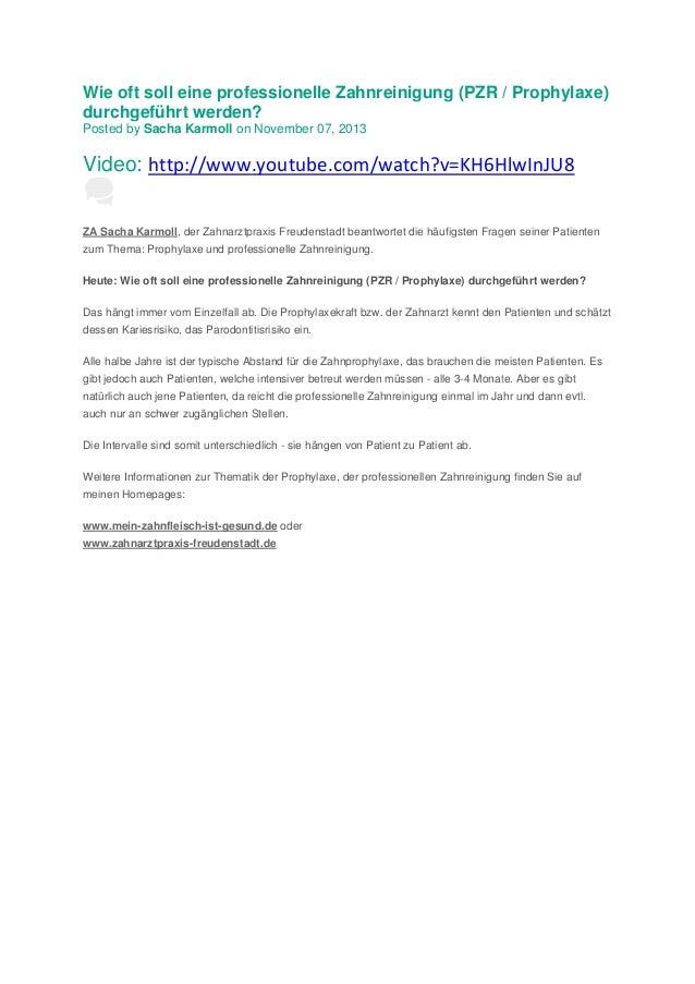 Wie oft soll eine professionelle Zahnreinigung (PZR / Prophylaxe) durchgeführt werden? Posted by Sacha Karmoll on November...