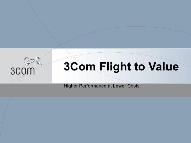 3 Com Flight To Value