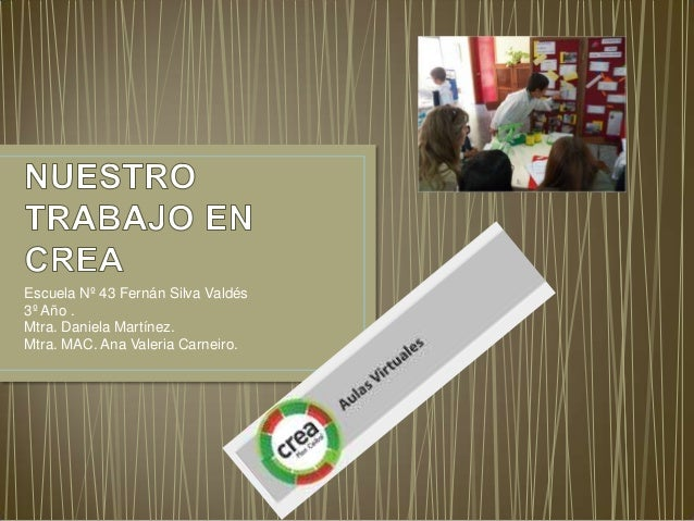 Escuela Nº 43 Fernán Silva Valdés 3º Año . Mtra. Daniela Martínez. Mtra. MAC. Ana Valeria Carneiro.