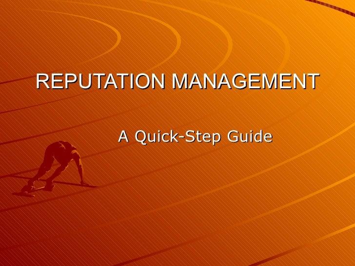 REPUTATION MANAGEMENT A Quick-Step Guide