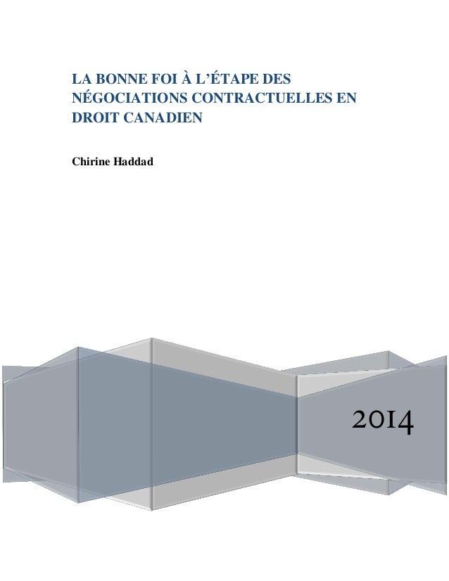 2014 LA BONNE FOI À L'ÉTAPE DES NÉGOCIATIONS CONTRACTUELLES EN DROIT CANADIEN Chirine Haddad