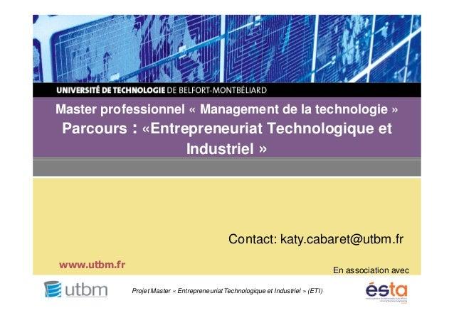 Master professionnel « Management de la technologie » Parcours : «Entrepreneuriat Technologique et Industriel » Projet Mas...