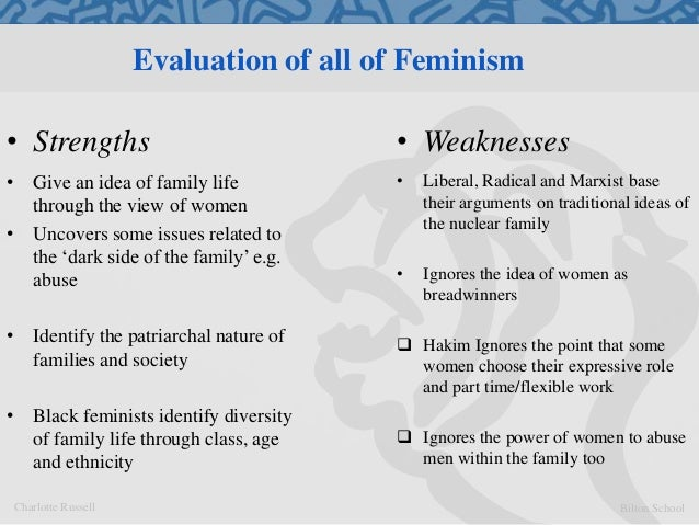 evaluate feminist views on the role Feminists view religion as patriarchal within religious organisations through places of  many religions legitimate and regulate women's traditional domestic and reproductive role ie the catholic church bans  evaluation.
