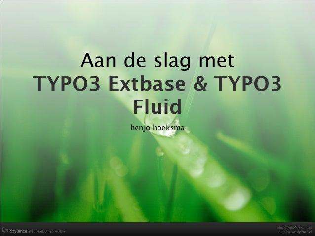 TYPO3 Congres 2012 - Aan de slag met TYPO3 Extbase en Fluid